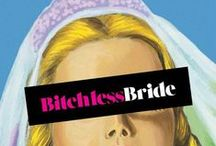 BB| BITCHLESS BRIDE GUIDE / by Bitchless Bride