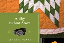 A Sky Without Stars by Linda S. Clare / As cultures clash in 1951, a Lakota woman struggles with mistrust of Christian. One man may be able to break down the barriers and help her move forward.