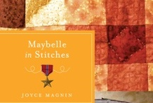 Maybelle in Stitches by Joyce Magnin / Maybelle Kazinzki can't sew. She was after all, the only girl in the seventh grade Home Economics class to sew the zipper in the neck hole of the A-Line dress they were supposed to make. But when she finds an unfinished quilt in the attic of her mother's house she gets the crazy idea to finish it—somehow, come heck or high water. She thinks it will help fill the lonely nights while her husband, Holden, is serving overseas during World War II.
