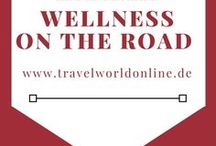 Wellness on the Road / Wellness on the Road - Wellness auf Reisen