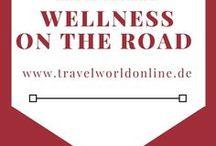 Wellness auf Reisen - Wellness on the Road / Wellness auf Reisen - Wellness on the Road für Genuss Reisende und Slow Traveller. Hier findest Du Wellnesserlebnisse und Empfehlungen für Spas, die genussvolle und intensive Reiseerlebnisse liefern.
