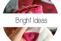 Bright Ideas / Now why didn't I think of that?!