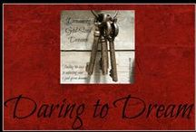 Daring to Dream / Motivation for dreaming and making those dreams come true / by Misty Boone {aka The BarnPrincess}