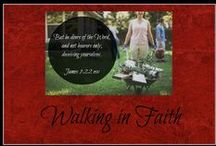 Walking in Faith / Biblical encouragement and Bible verses  / by Misty Boone {aka The BarnPrincess}