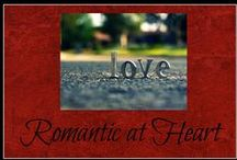 Romantic at Heart / Quotes about romance and tips for having a great marriage