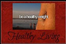 Healthy Living / Ideas and quotes for living a healthy lifestyle