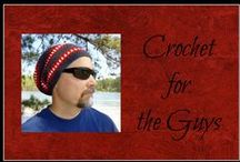 Crochet for Guys / Crochet patterns to make for the men in your life