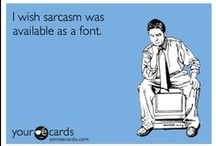 Sarcastic E-Cards / by Vicki
