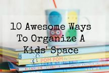 ORGANIZE - KIDS / Fool proof ways to organize kids spaces, bedrooms, playrooms.Using baskets, boxes, shelving, printables, closets.