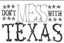 {Texas our Texas} / In a lone star state of mind / by Maddie Potter