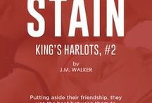 "Stain (King's Harlots, #2) / ""An unexpected evil brings both the MC and Military world together in this brand new series by J.M. Walker""  Asher Donovan & Meeka Cline"
