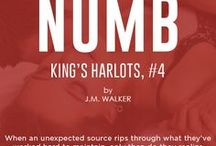 "Numb (King's Harlots, #4) / ""An unexpected evil brings both the MC and Military world together in this brand new series by J.M. Walker""  Dale Michaels & Maxine Stanton"