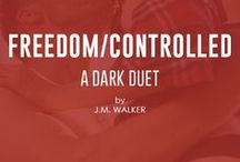 Freedom/Controlled (A Dark Duet) / COMING SOON