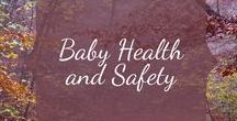 Baby Health and Safety / Health and Safety tips for moms and dads who are parenting preemies, babies and toddlers