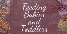 Feeding Babies and Toddlers / Resources and advice for breastfeeding, bottle feeding, starting solids, picky eaters, toddlers, healthy foods.
