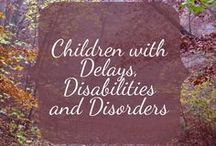 Children with Delays, Disorders and Disabilities