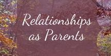 Relationships as Parents / Tips and advice about maintaining healthy relationships after the babies come.