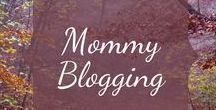 Mommy Blogging / Articles that are helping me become a mompreneur!
