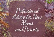 Professional Advice for New Moms and Parents / Quality pins from educated professionals with expertise in the areas of pregnancy, babies, children with disabilities, motherhood and parenting.