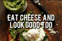 Eat Cheese and Look Good Too
