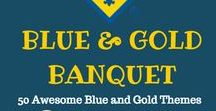 Blue and Gold Banquet Ideas / Ideas for blue and gold events