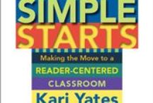 """Book Study: Simple Starts / Articles, blog posts, info graphics to support our book chat as we read """"Simple Starts: Making the Move to a Reader-Centered Classroom"""" by Kari Yates"""