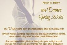 The Dance / From the bestselling author of The Perfect Series and Stop! comes a story of what happens after the happily ever.  The Dance by Alison G. Bailey  COMING SPRING 2016