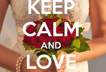 Keep Calm and Get Married / by Santorini Weddings