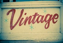 Vintage Love / I just love all things nostalgic to by gone eras. I guess if I could I would be a big collector- but to save space and money I collect images instead!