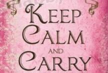 Keep Calm / by Muruvvet Simsek