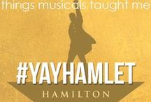 Hamilton / How lucky are we to be alive right now. #YayHamlet!  / by Colleen Richardson