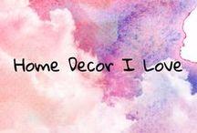 Home Decor I Love / home decor I love