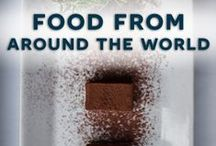 Food from Around the World / All sorts of different dishes and recipes inspired by cultures from around the world.