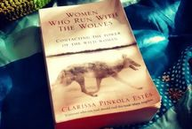 Women Who Run With The Wolves / My favourite book. I truly believe every woman should own this book.