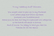 wedding stuff / everything wedding from my boards over at http://pinterest.com/loveletterscard in one happy place (you might want to follow me over there, where the boards are categorized)