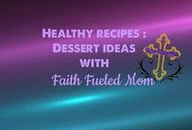 Healthy Recipes: Dessert with Faith Fueled Mom / Yummy, healthy, fat loss friendly desserts