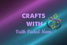 Crafts :Faith Fueled Mom / Fun crafts to do.
