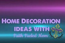 Home Decorating: Faith Fueled Mom / Decorating pieces, crafts, DIY, color schemes for your home.