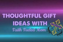 Thoughtful Gift ideas: Faith Fueled Mom / Ideas of handmade, crafty or just thoughtful gifts for those you love.