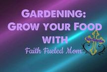 >>Gardening, Grow Your Food: Faith Fueled Mom / Gardening tips, layouts, and ideas on how to grow your food and decorate your outdoor space.