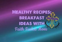 》Healthy Recipes: Breakfast Ideas with Faith Fueled Mom / Healthy easy, fast and delicious breakfast recipes