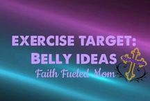 》Exercise Target: Belly with Faith Fueled Mom / Exercise Ideas that target the belly,stomach and abs
