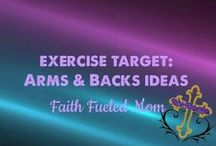 Exercise Target: Arms and Back Ideas with Faith Fueled Mom / Exercises that target your arms and back ideas.