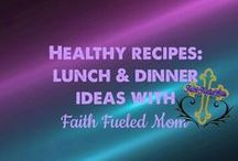 》Healthy Recipe: Lunch or Dinners with Faith Fueled Mom / Healthy recipes for lunch and dinner