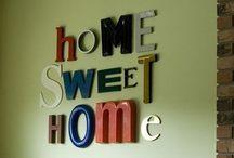 Home Sweet Home / by Heidi Engen
