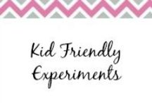 Kid Friendly Experiments / Fun kid friendly experiments. / by Anne-TheMegalomaniacMommy