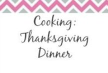 Cooking:  Thanksgiving Dinner / Get ready for Thanksgiving Dinner with some of these great recipes from around the web. / by Anne-TheMegalomaniacMommy