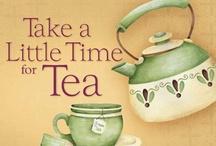 TEA TIME  / by Cindy Cochran-Clift