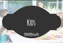 Kids / Everything kid related - for times at home or times away