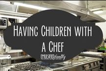 Having children with a chef / Being married to a chef can be a bit crazy.  Add kids into the mix and it's even crazier!!  It's not easy, but I wouldn't change a thing!